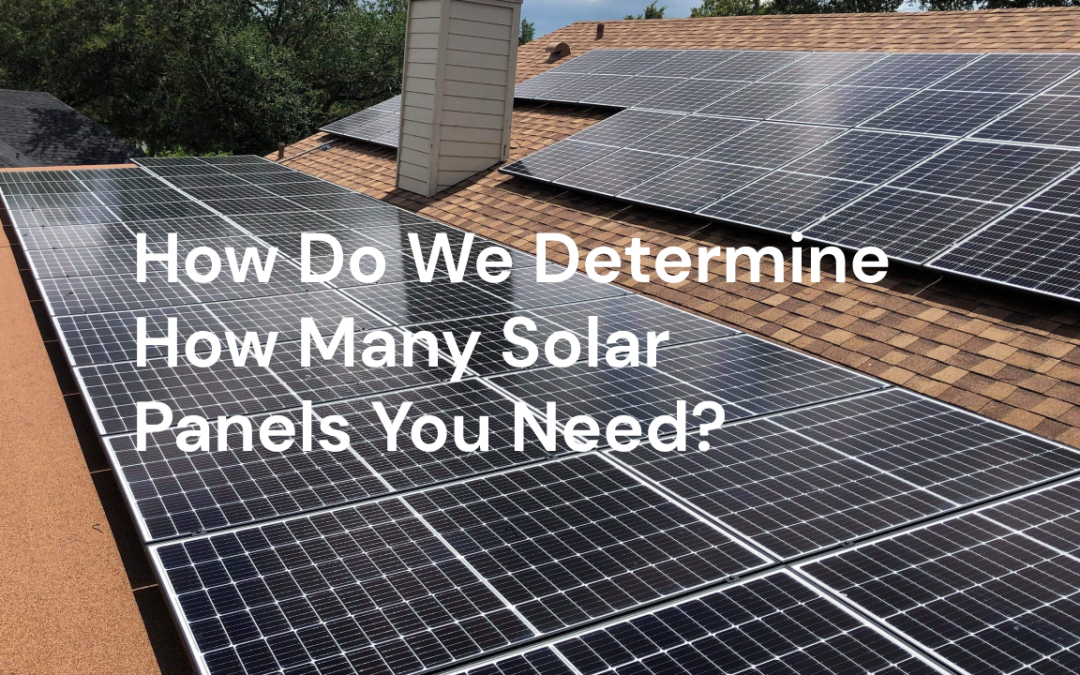 How We Determine How Many Solar Panels You Need